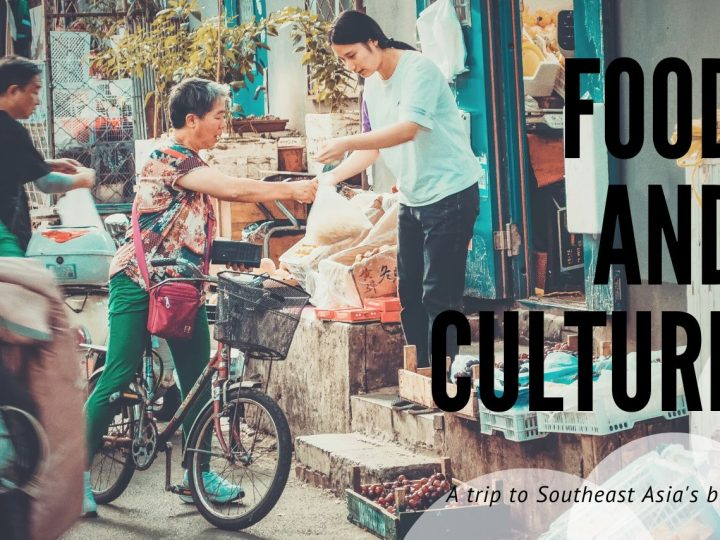 Food And Culture Trip In Southeast Asia!