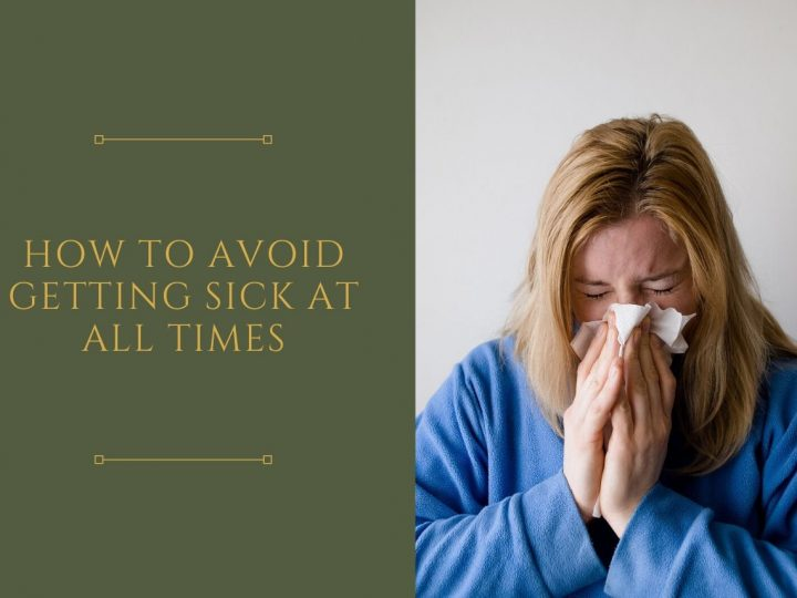 Ways To Stop Getting Sick All The Time